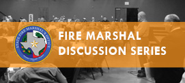 Fire Marshal Discussion Series and Fire Investigation Series